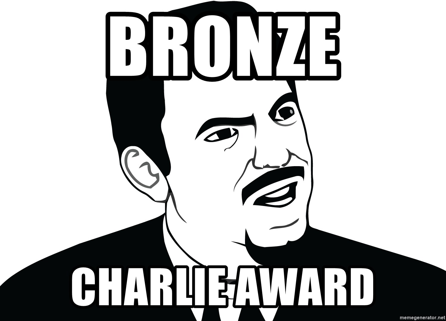 Are you serious face  - Bronze Charlie award