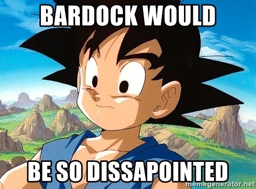 goku troubled - bardock would be so dissapointed