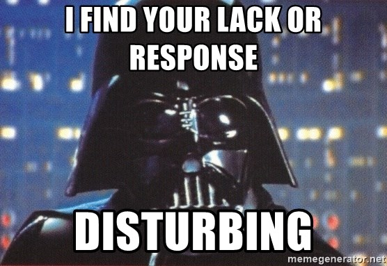 Darth Vader - I Find your lack or response Disturbing