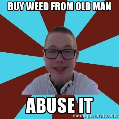 Tamas Weed Abuser - buy weed from old man abuse it