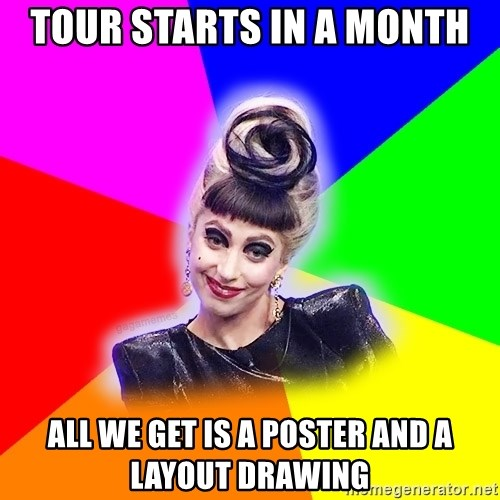 Lady Gaga Troll - Tour starts in a month all we get is a poster and a layout drawing