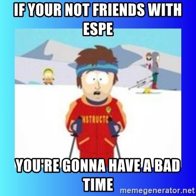 super cool ski instructor - if your not friends with Espe you're gonna have a bad time