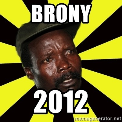 KONY THE PIMP - Brony 2012