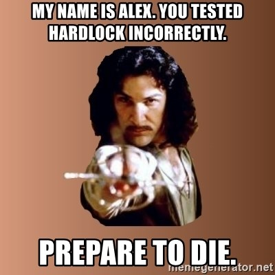 Prepare To Die - My name is alex. You tested hardlock incorrectly. prepare to die.