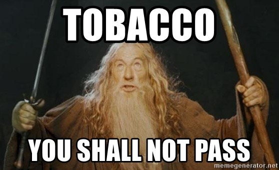You shall not pass - tobacco you shall not pass