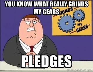 Grinds My Gears Peter Griffin - you know what really grinds my gears pledges