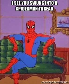 spider manf - I see you swung into a spiderman thread