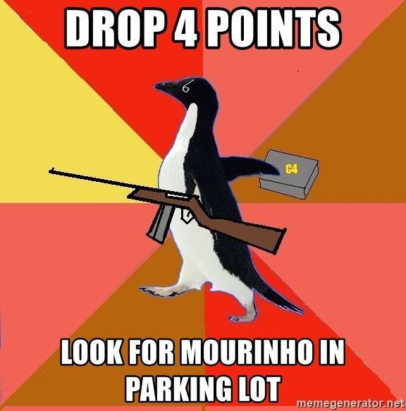 Socially Fed Up Penguin - drop 4 points look for mourinho in parking lot