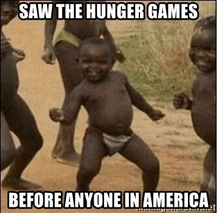 Third World Success - saw the hunger games before anyone in america