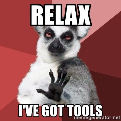 Chill Out Lemur - Relax I've Got Tools