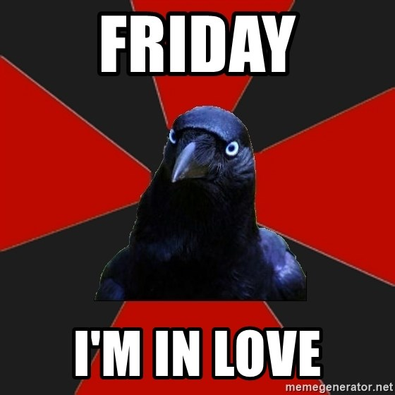 Gothiccrow - FRIDAY I'M IN LOVE