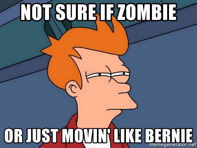 Futurama Fry - Not sure if zombie or just movin' like bernie