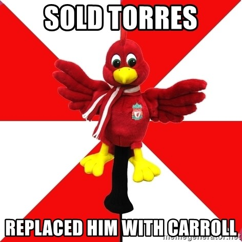 Liverpool Problems - SOLD TORRES REPLACED HIM WITH CARROLL