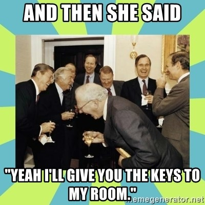 """reagan white house laughing - and then she said """"yeah i'll give you THE KEYS TO MY ROOM."""""""
