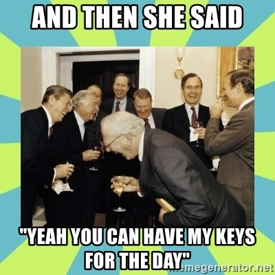 """reagan white house laughing - AND THEN SHE SAID """"YEAH YOU CAN HAVE MY KEYS FOR THE DAY"""""""