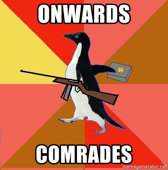 Socially Fed Up Penguin - onwards comrades