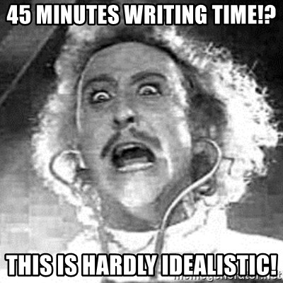 Frankenstein  - 45 minutes writing time!? this is hardly idealistic!