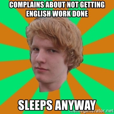 Scott Leslie - Complains about not getting english work done sleeps anyway