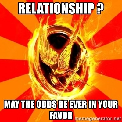 Typical fan of the hunger games - relationship ? may the odds be ever in your favor