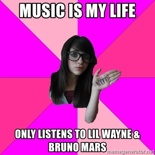 Idiot Nerd Girl - Music Is my life Only Listens to lil wayne & bruno mars