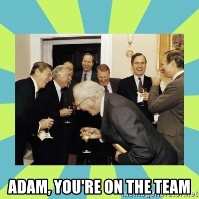 reagan white house laughing - adam, you're on the team