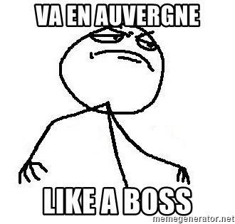 Like A Boss - Va en AUVERGNE LIKE A BOSS