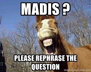 Horse - MADIS ? PLEASE REPHRASE THE QUESTION