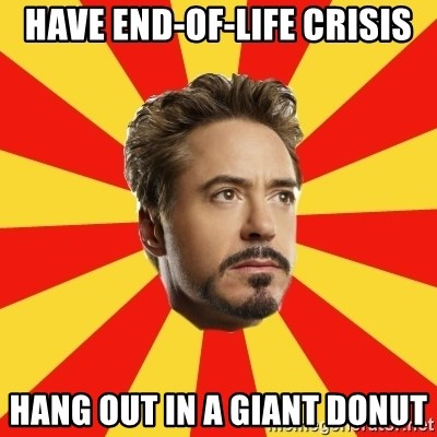 Leave it to Iron Man - HAVE END-OF-LIFE CRISIS HANG OUT IN A GIANT DONUT