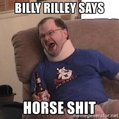 Fuming tourettes guy - billy rilley says horse shit