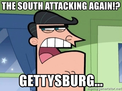 Dinkleberg - The South attacking again!? Gettysburg...