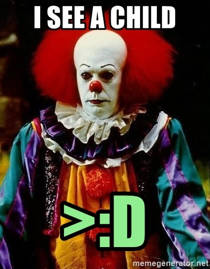 it clown stephen king - I SEE A CHILD >:d