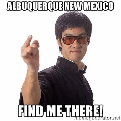 Bruce Lee - albuquerque new mexico find me there!