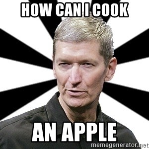 Tim Cook Time - how can i cook an apple