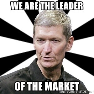 Tim Cook Time - we are the leader of the market