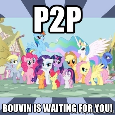 MLP - p2p bouvin is waiting for you!