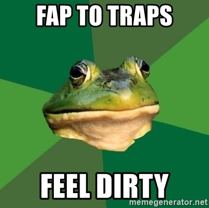 Foul Bachelor Frog - fap to traps feel dirty