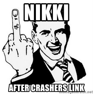 Que Te Jodan - nikki after crashers link