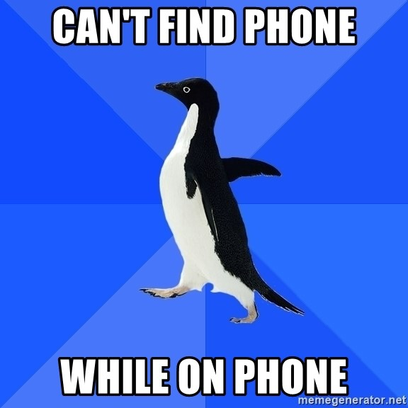 Socially Awkward Penguin - Can't find phone while on phone