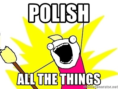 X ALL THE THINGS - polish all the things