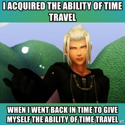 Trollanort - I acquired the ability of time travel when I went back in time to give myself the ability of time travel