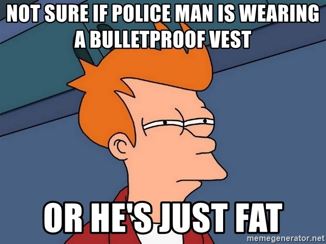 Futurama Fry - not sure if police man is wearing a bulletproof vest or he's just fat