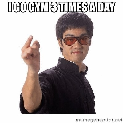 Bruce Lee - i go gym 3 times a day