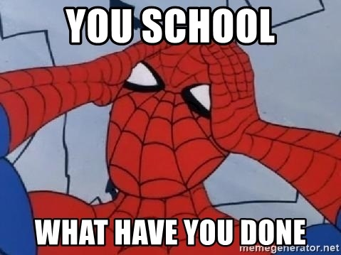 Spider Man - YOU SCHOOL WHAT HAVE YOU DONE