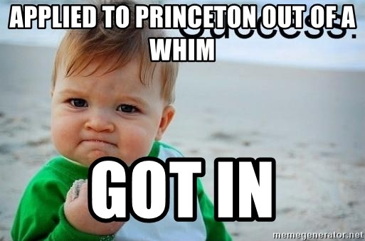 success baby - Applied to princeton out of a whim got in