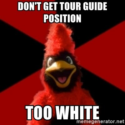 Wesleyan Cardinal - Don't Get Tour Guide Position Too White