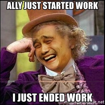 yaowonkaxd - Ally just started work I just ended work