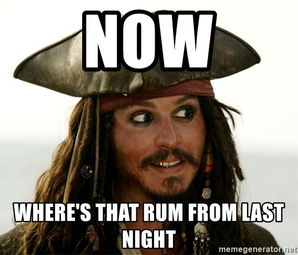 Jack.Sparrow. - Now Where's that rum from last night