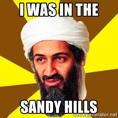 Osama - I was in the  Sandy hills