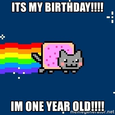Nyancat - ITS MY BIRTHDAY!!!! IM ONE YEAR OLD!!!!