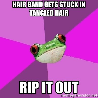 Foul Bachelorette Frog - Hair band gets stuck in tangled hair rip it out